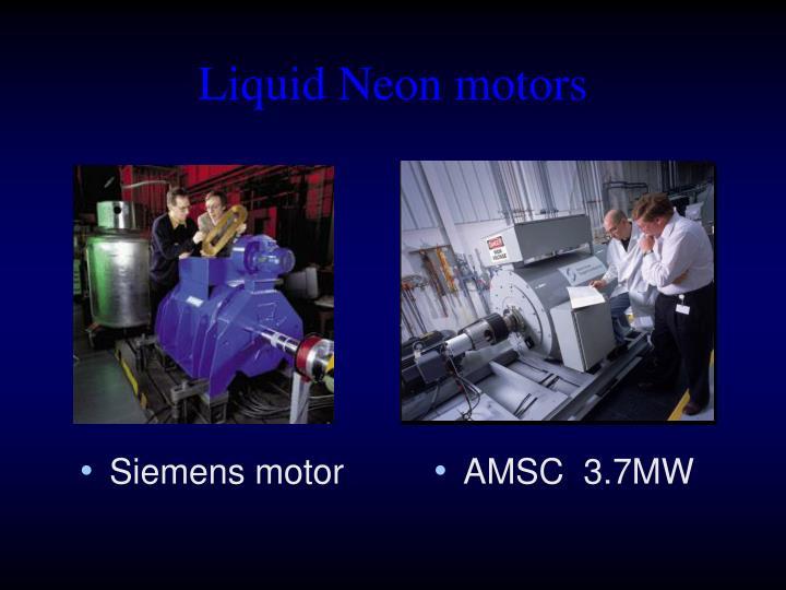 Liquid Neon motors