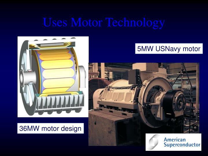 Uses Motor Technology