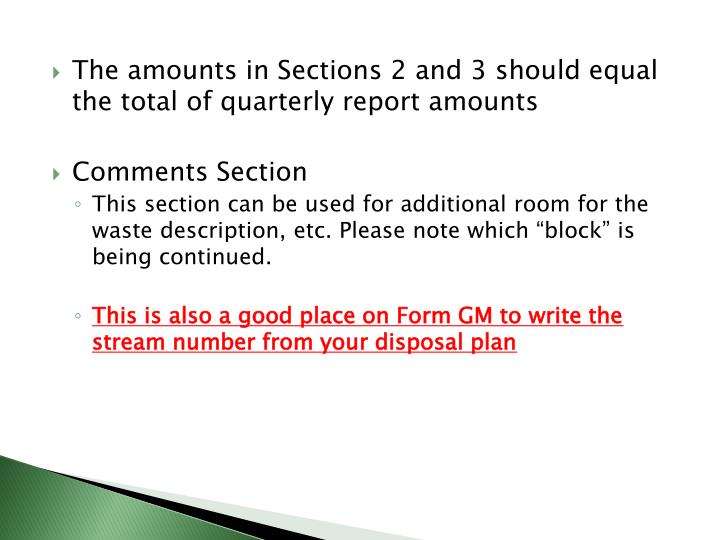 The amounts in Sections 2 and 3 should equal the total of quarterly report amounts