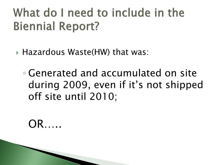 What do I need to include in the Biennial Report?