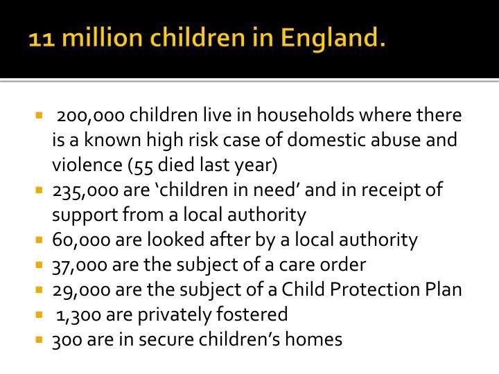 11 million children in England.