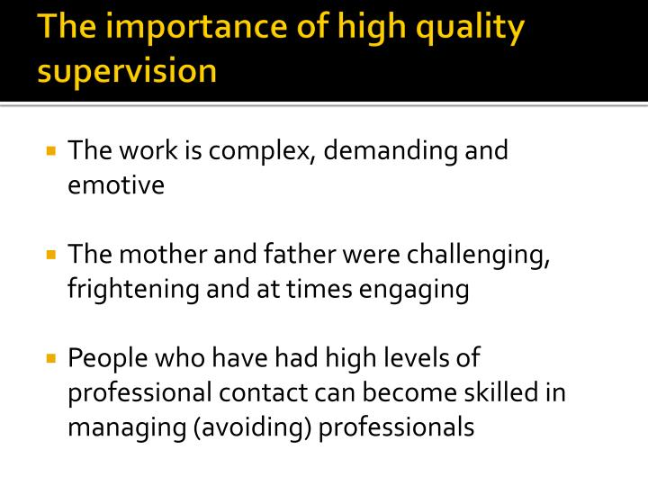 The importance of high quality supervision