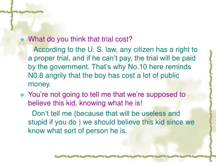 What do you think that trial cost?