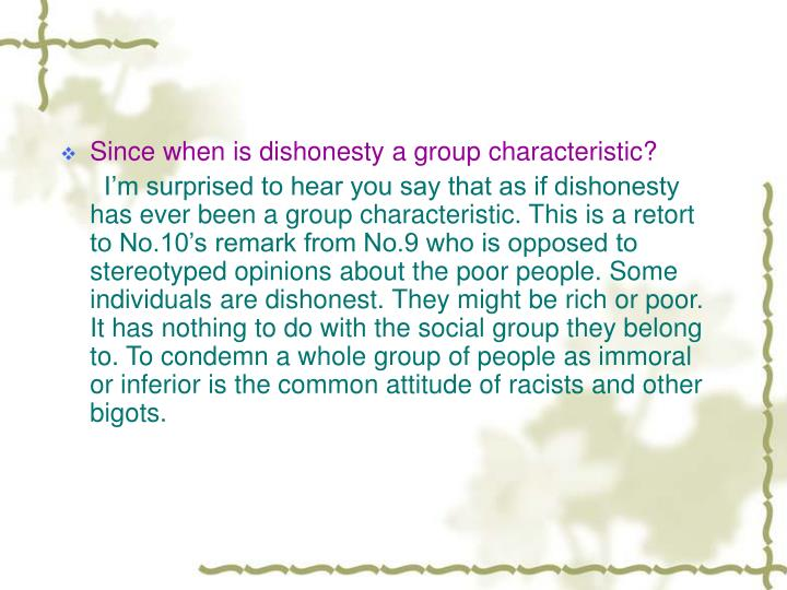Since when is dishonesty a group characteristic?