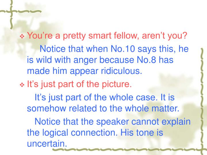 You're a pretty smart fellow, aren't you?