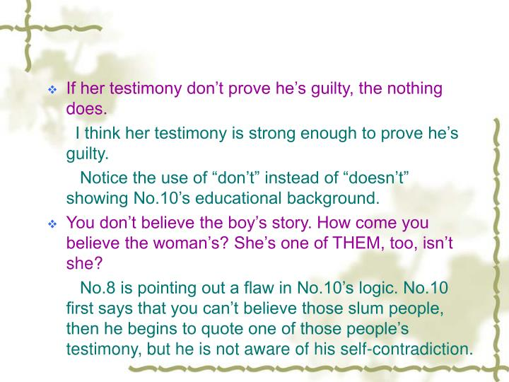 If her testimony don't prove he's guilty, the nothing does.