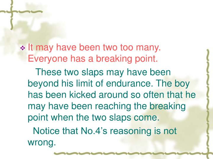 It may have been two too many. Everyone has a breaking point.