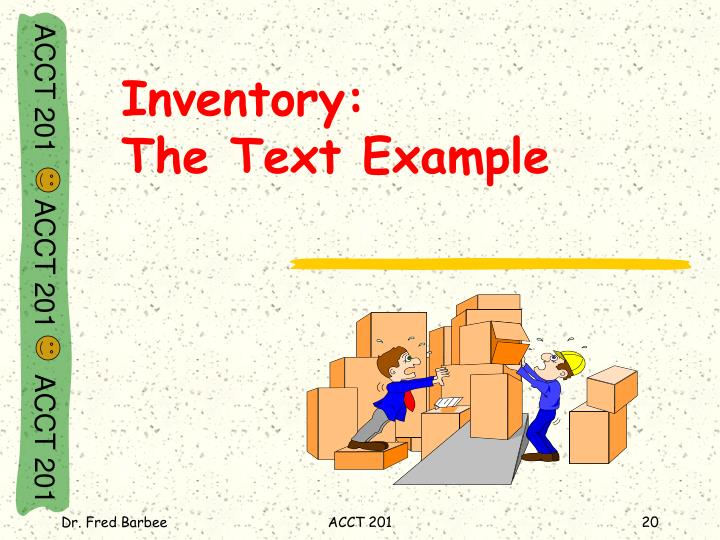 Inventory:                    The Text Example