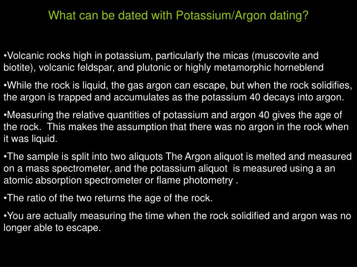 What can be dated with Potassium/Argon dating?