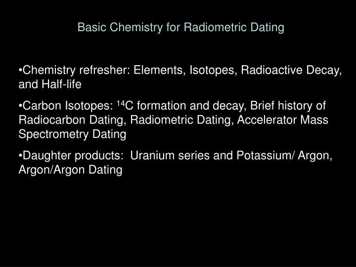 Basic Chemistry for Radiometric Dating