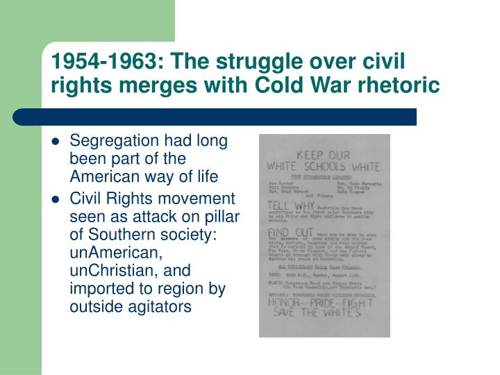 1954-1963: The struggle over civil rights merges with Cold War rhetoric