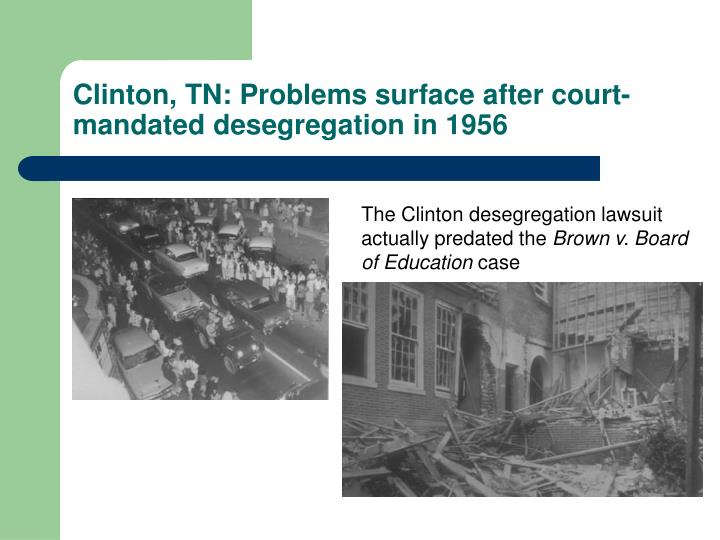 Clinton, TN: Problems surface after court-mandated desegregation in 1956