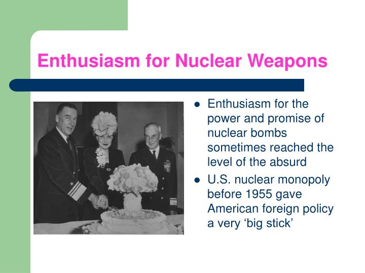 Enthusiasm for Nuclear Weapons