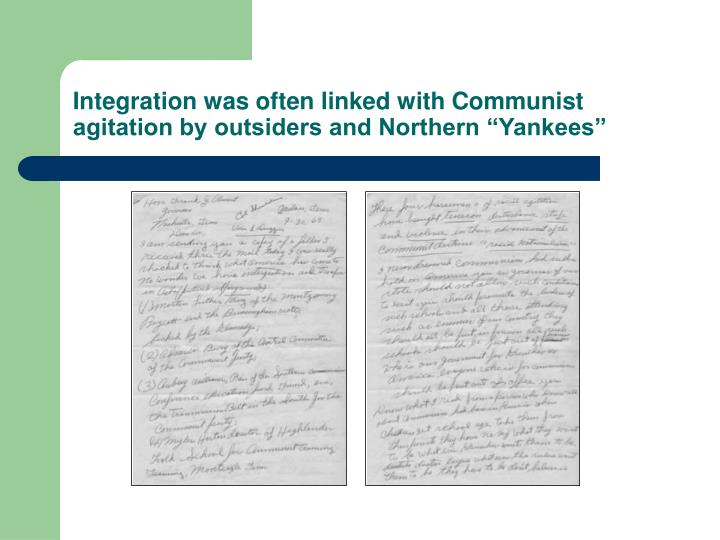 """Integration was often linked with Communist agitation by outsiders and Northern """"Yankees"""""""