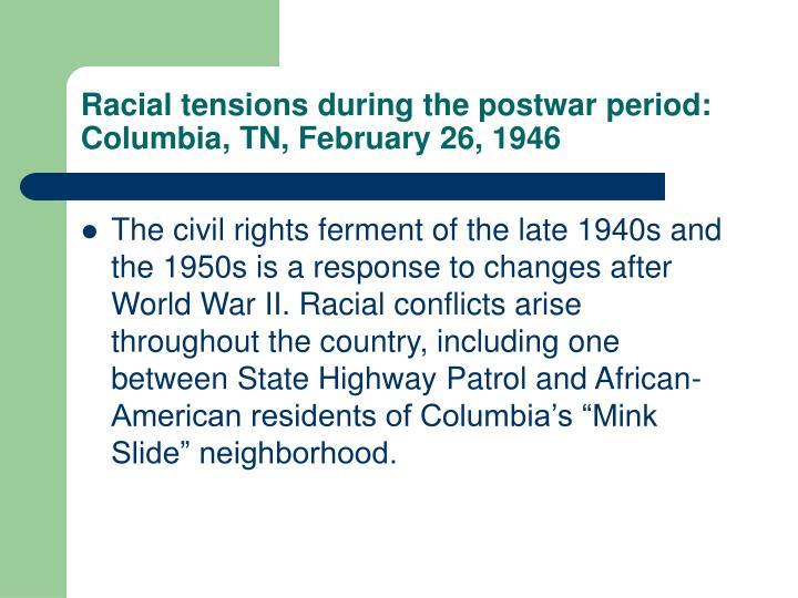 Racial tensions during the postwar period: Columbia, TN, February 26, 1946