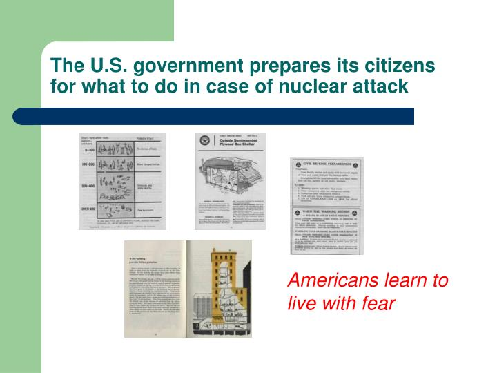 The U.S. government prepares its citizens for what to do in case of nuclear attack