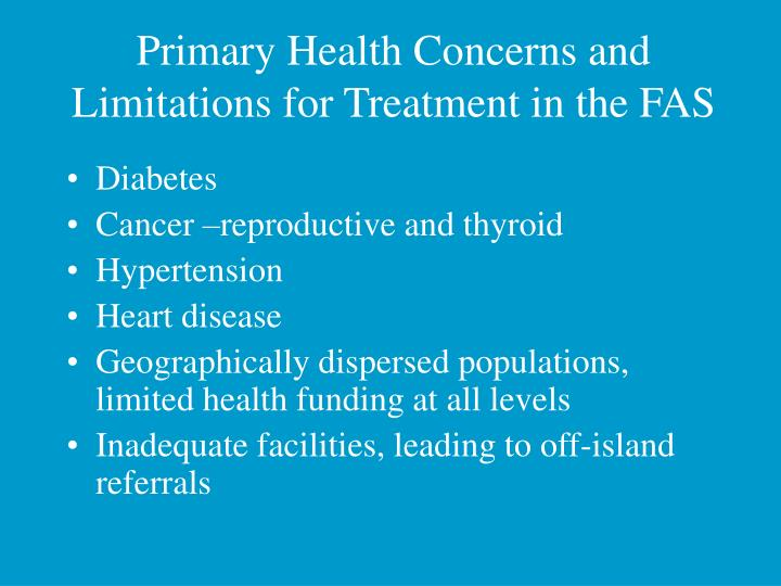 Primary Health Concerns and Limitations for Treatment in the FAS