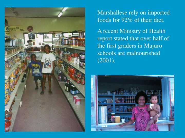 Marshallese rely on imported foods for 92% of their diet.