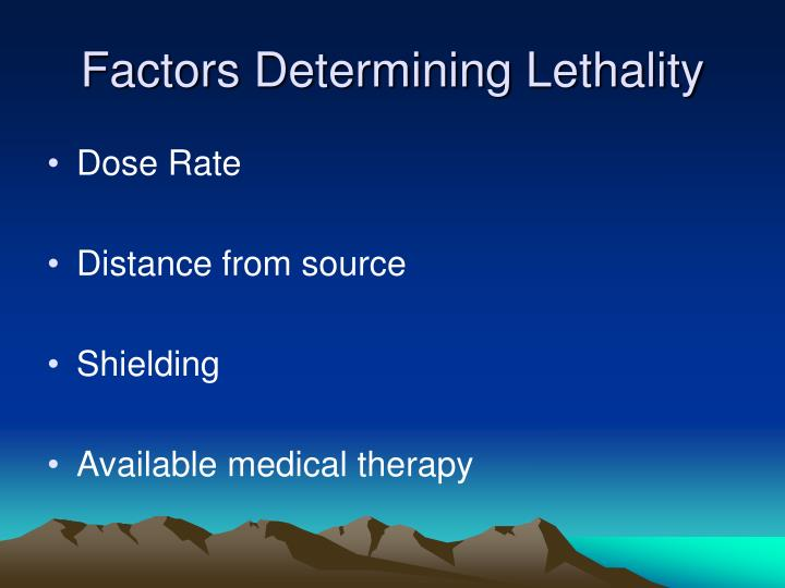 Factors Determining Lethality