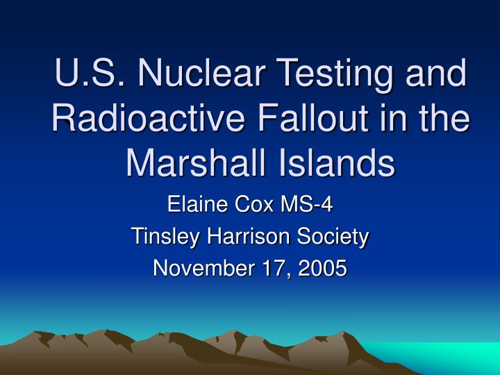 U.S. Nuclear Testing and Radioactive Fallout in the Marshall Islands