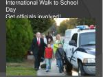 international walk to school day get officials involved