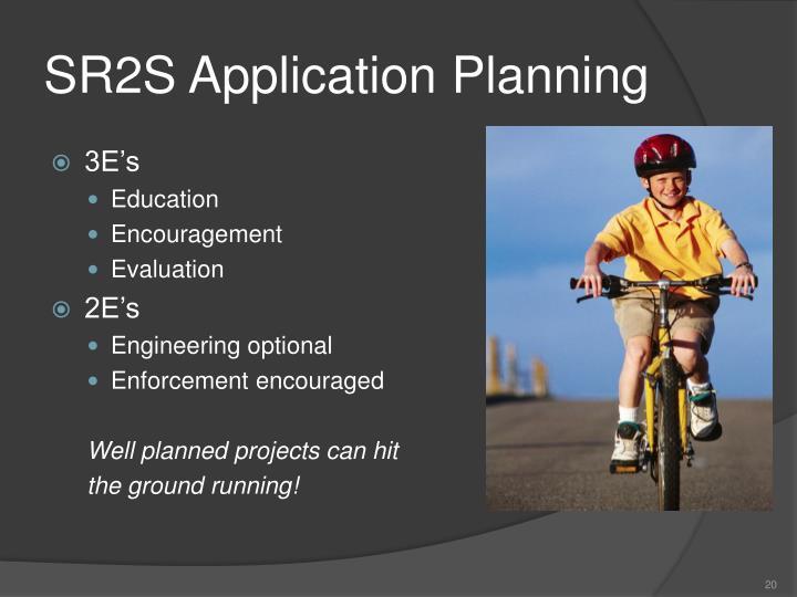 SR2S Application Planning
