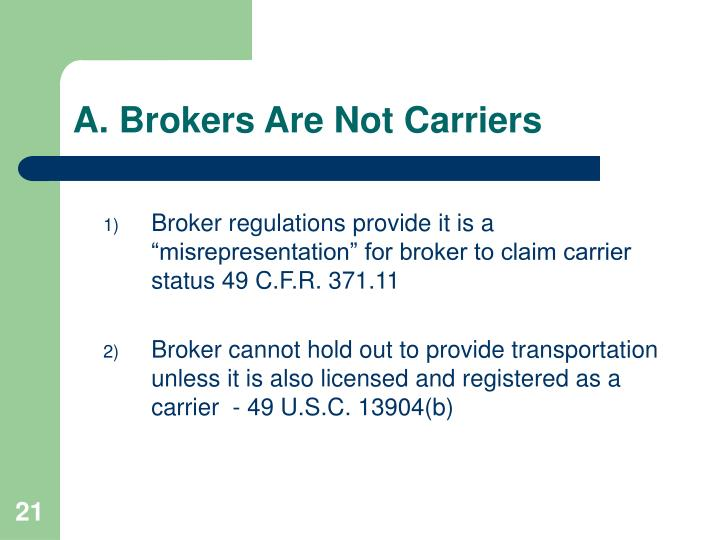 A. Brokers Are Not Carriers