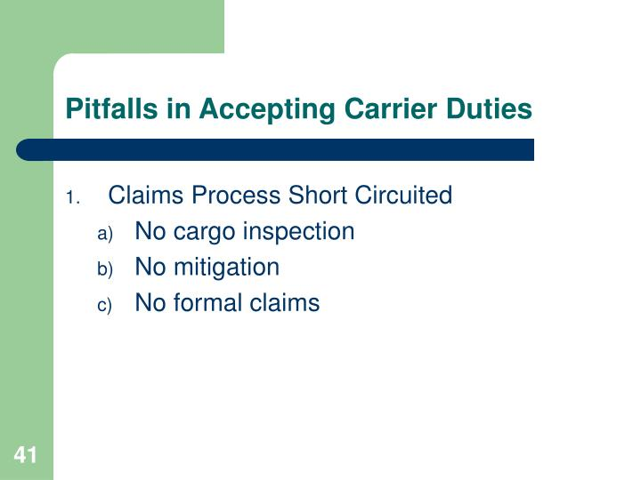 Pitfalls in Accepting Carrier Duties