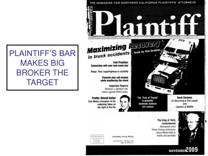PLAINTIFF'S BAR MAKES BIG BROKER THE TARGET