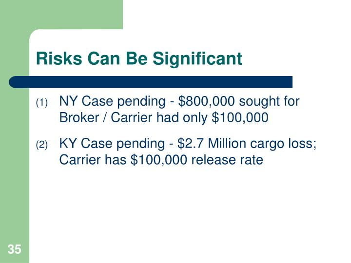Risks Can Be Significant