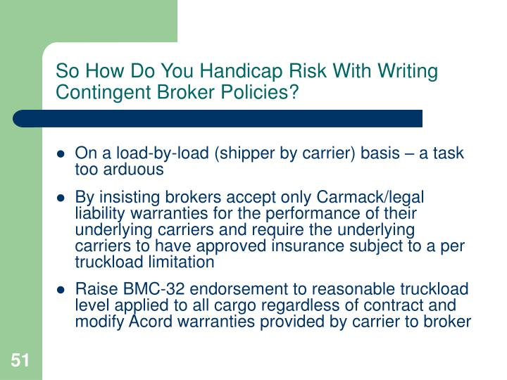 So How Do You Handicap Risk With Writing Contingent Broker Policies?