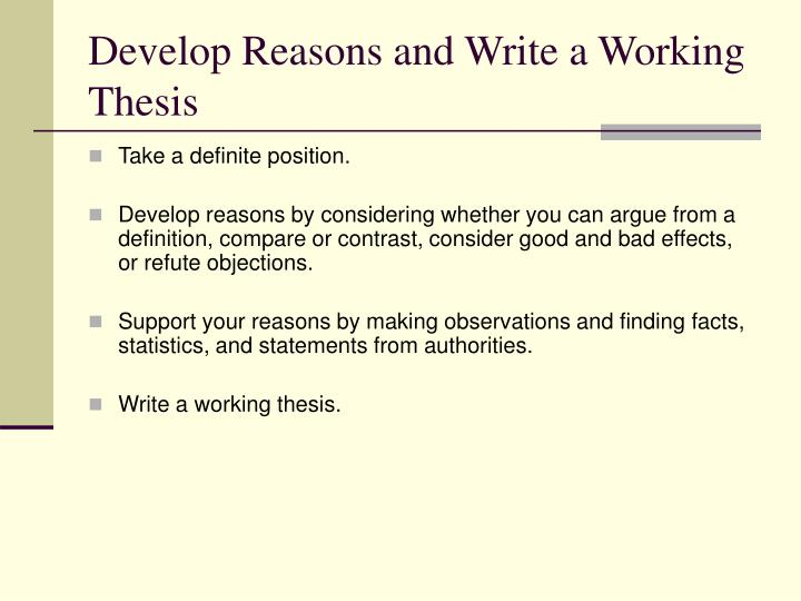 Develop Reasons and Write a Working Thesis