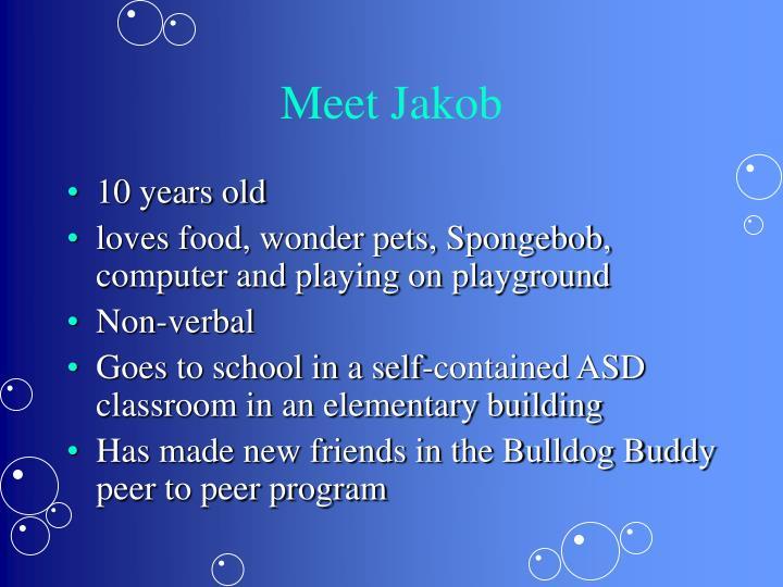 Meet Jakob
