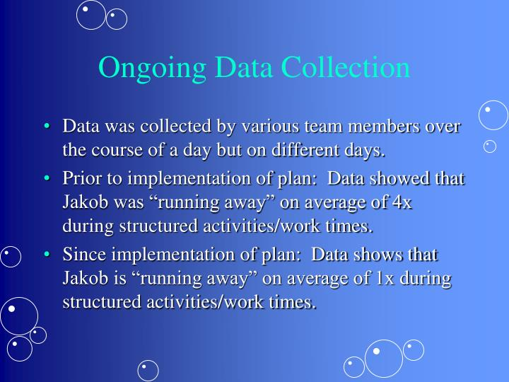 Ongoing Data Collection