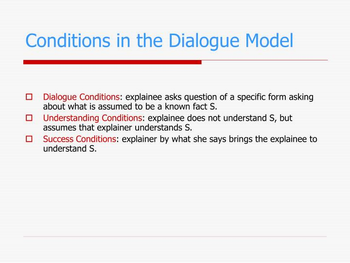 Conditions in the Dialogue Model