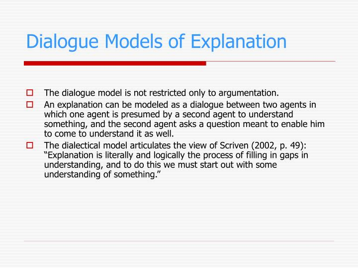 Dialogue Models of Explanation