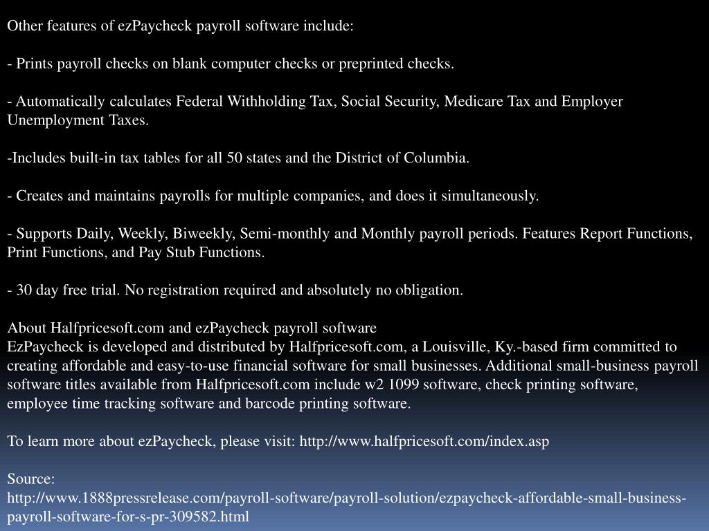 Other features of ezPaycheck payroll software include: