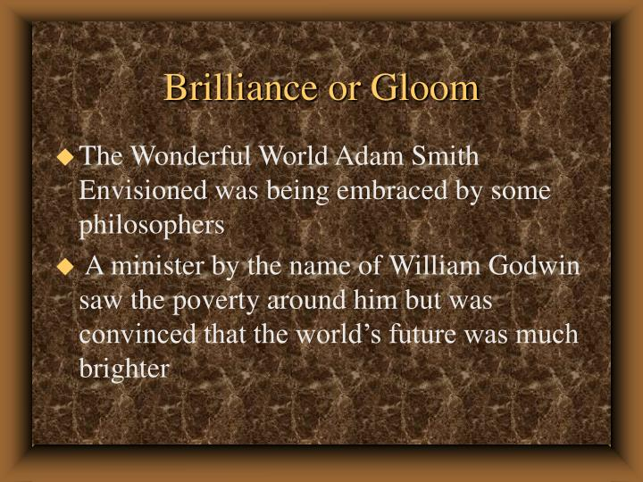 Brilliance or Gloom