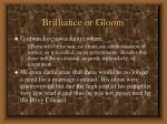 brilliance or gloom1