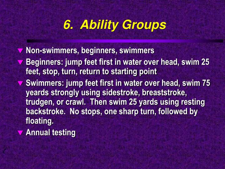 6.  Ability Groups