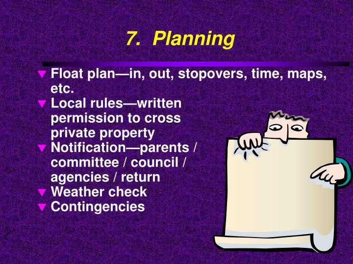 7.  Planning