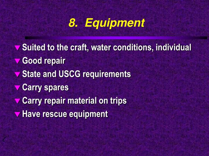 8.  Equipment