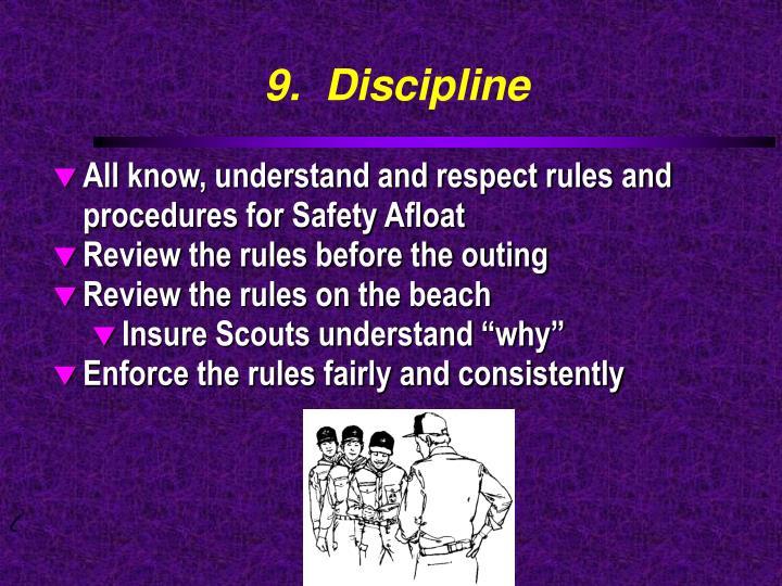 9.  Discipline
