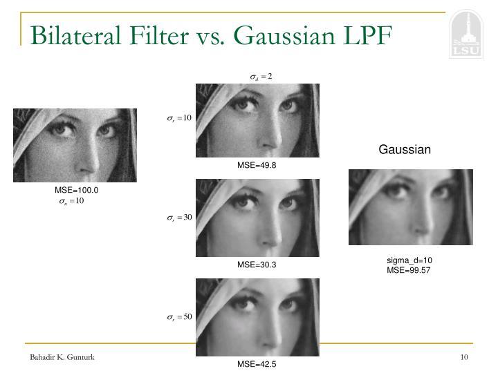 Bilateral Filter vs. Gaussian LPF