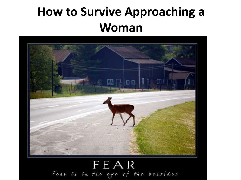 How to Survive Approaching a Woman