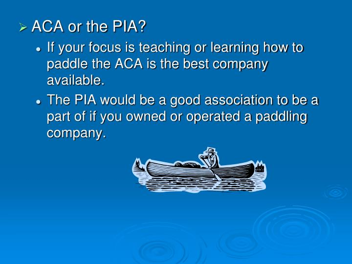 ACA or the PIA?