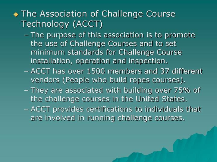 The Association of Challenge Course Technology (ACCT)