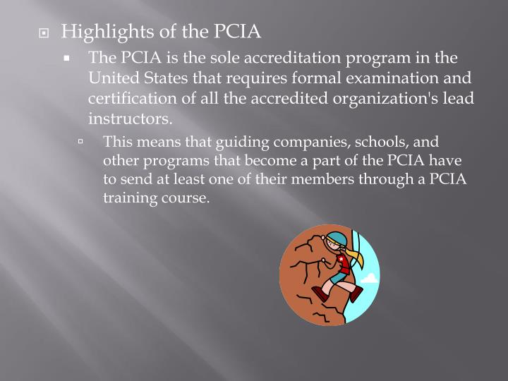 Highlights of the PCIA
