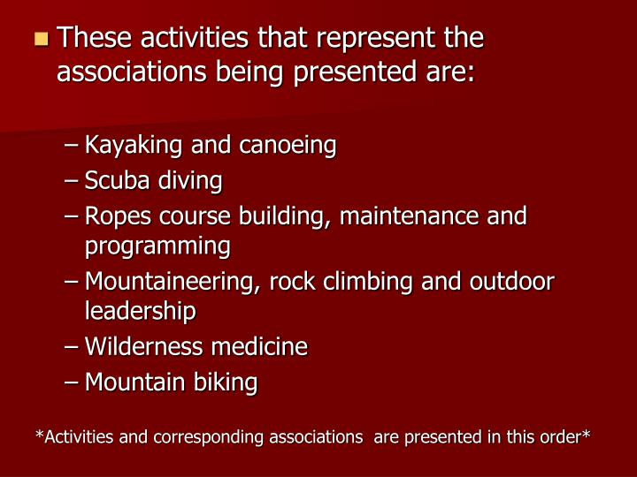 These activities that represent the associations being presented are: