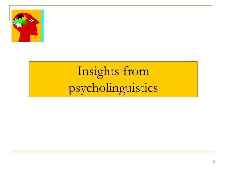 Insights from psycholinguistics